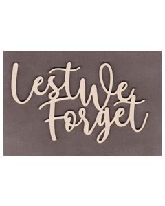 """WS2216 Lest We Forget Sign  8"""" wide x 5 1/8"""" tall"""